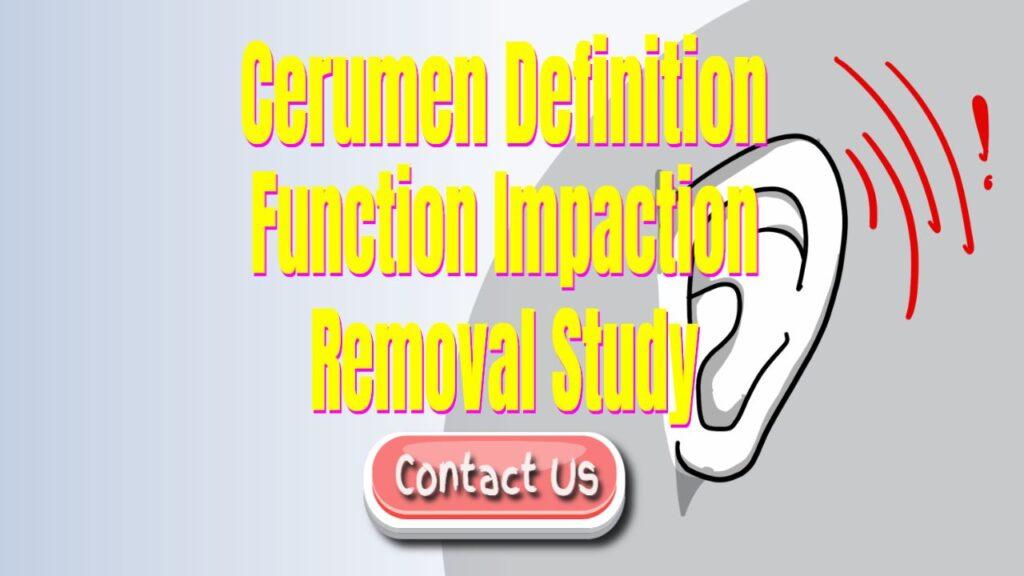 cerumen definition function impactation removal study
